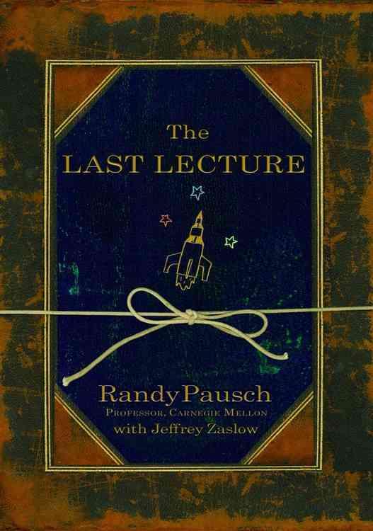 [CD] The Last Lecture By Pausch, Randy/ Mellon, Carnegie (CON)/ Singer, Erik (NRT)