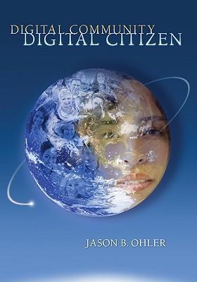 Digital Community, Digital Citizen By Ohler, Jason B.